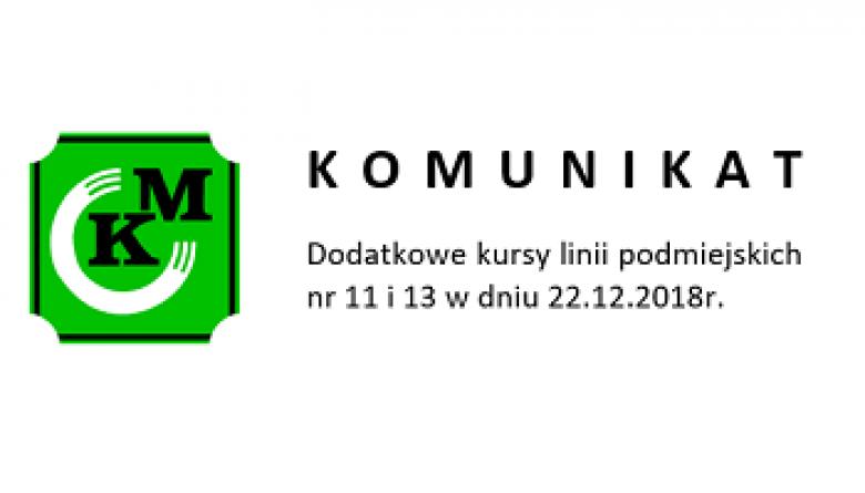 Dodatkowe kursy linii podmiejskich nr 11 i 13 w dniu 22.12.2018r.