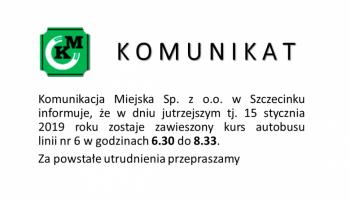 Komunikat dot. kursowania autobusów lini nr 6 w dniu 15.01.2019r.