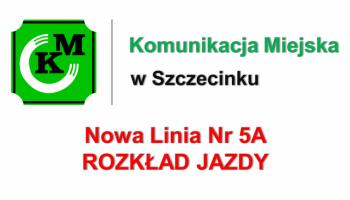 Nowa Linia nr 5A, uruchomiona od dnia 06.05.2019r.